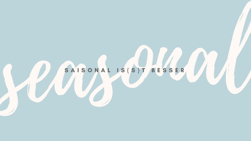 Bloggerprojekt Saisonal is(s)t besser