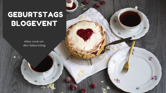 Blogevent zum Geburtstag